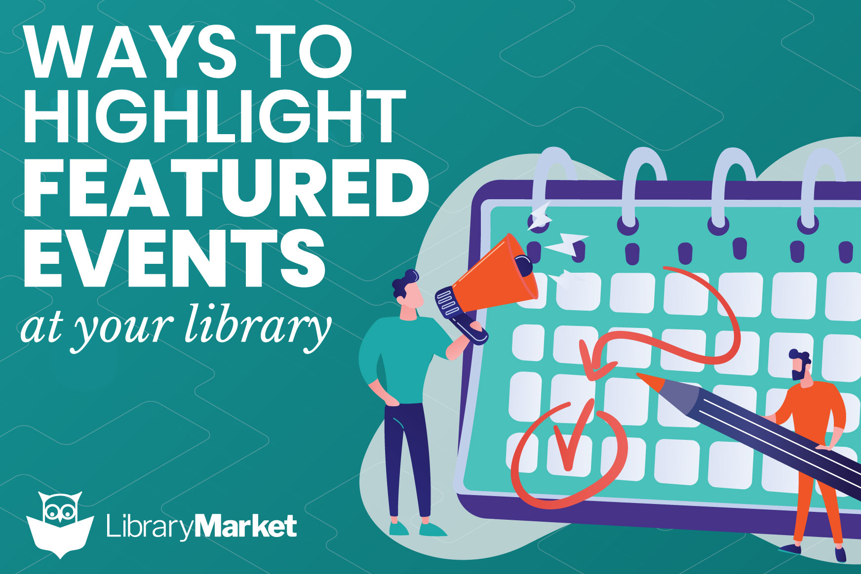 Ways to Highlight Featured Events at Your Library