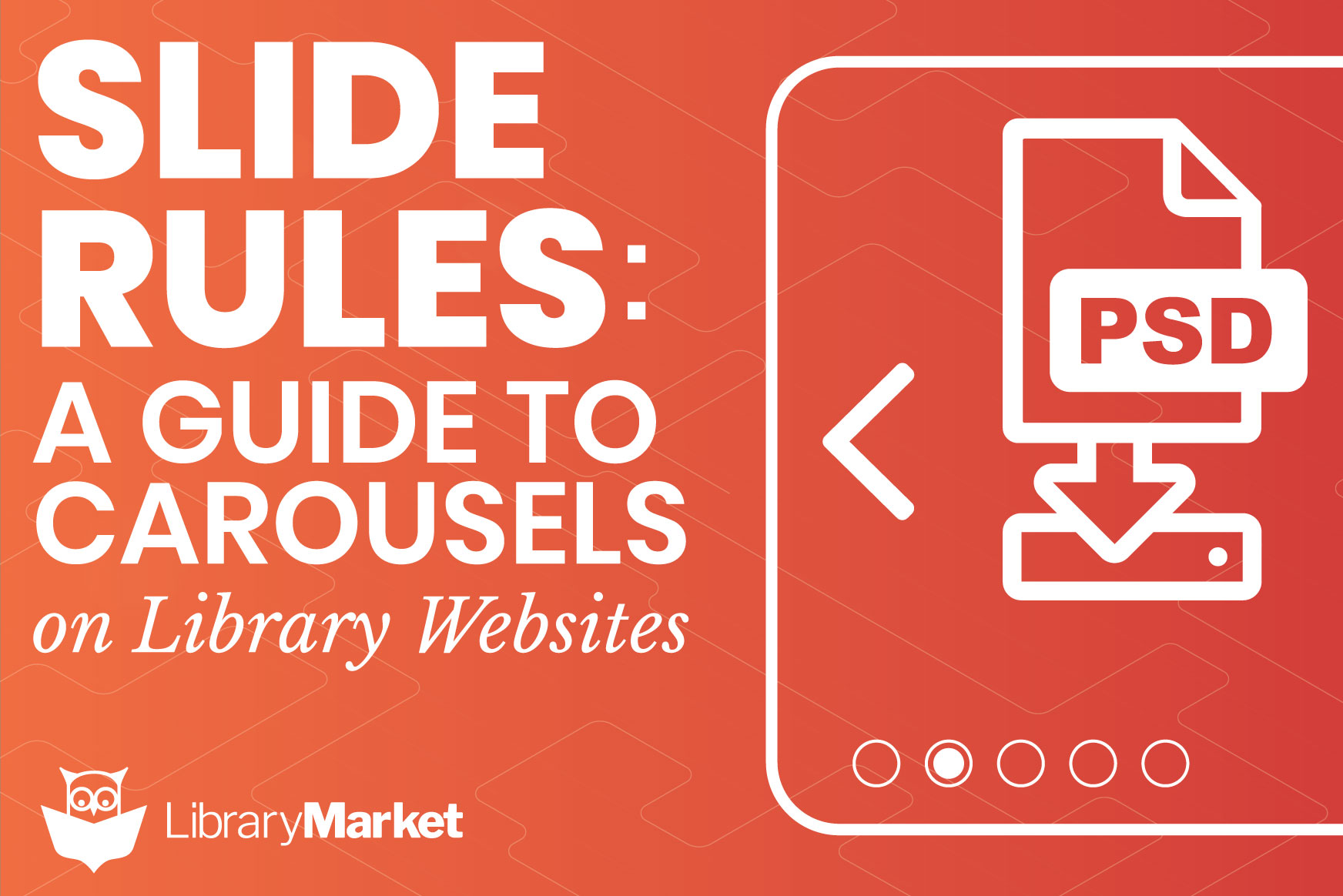 A Guide to Carousels on Library Websites & Free Slide Kit Download